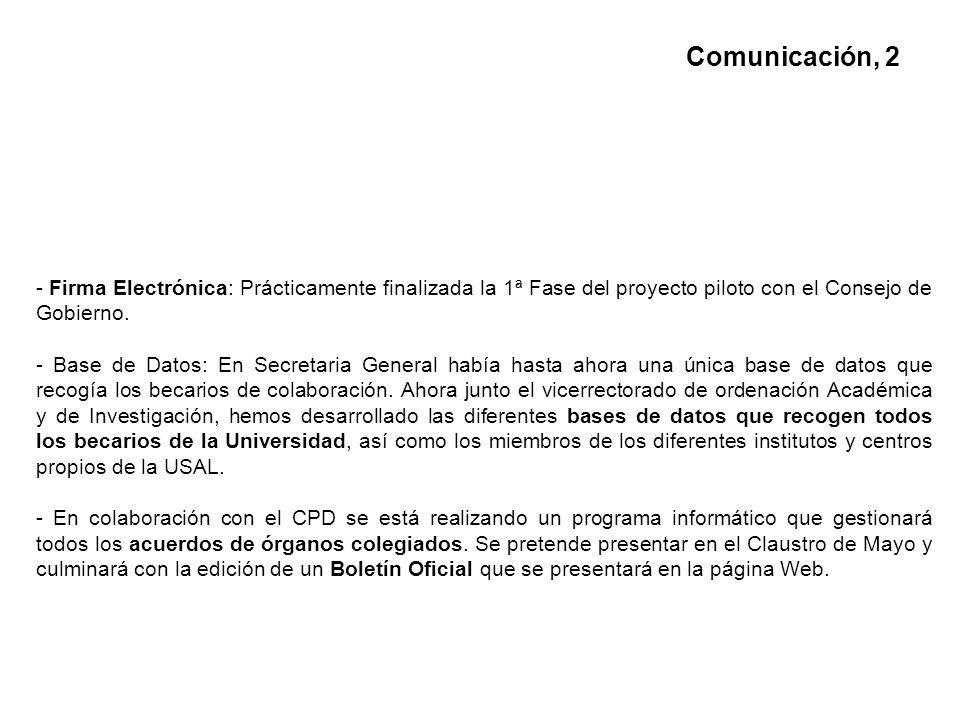 - Firma Electrónica: Prácticamente finalizada la 1ª Fase del proyecto piloto con el Consejo de Gobierno.