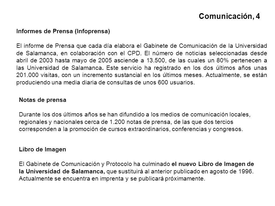 Informes de Prensa (Infoprensa) El informe de Prensa que cada día elabora el Gabinete de Comunicación de la Universidad de Salamanca, en colaboración con el CPD.