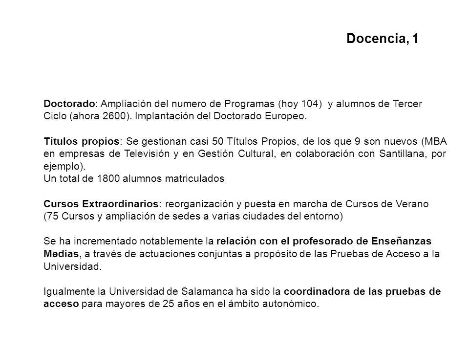 Doctorado: Ampliación del numero de Programas (hoy 104) y alumnos de Tercer Ciclo (ahora 2600).