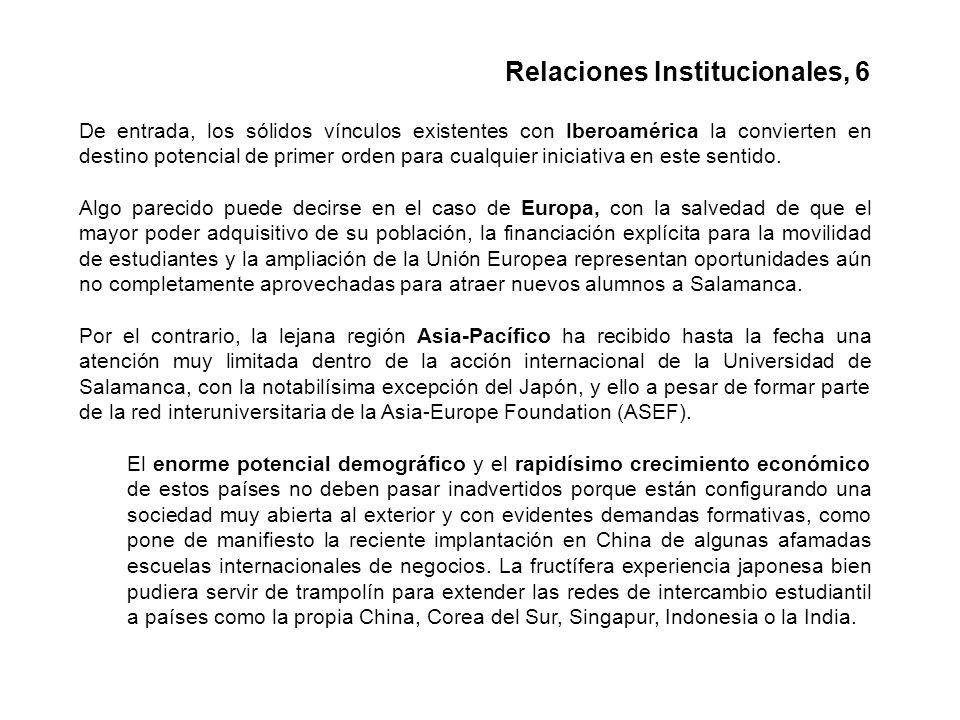 De entrada, los sólidos vínculos existentes con Iberoamérica la convierten en destino potencial de primer orden para cualquier iniciativa en este sentido.