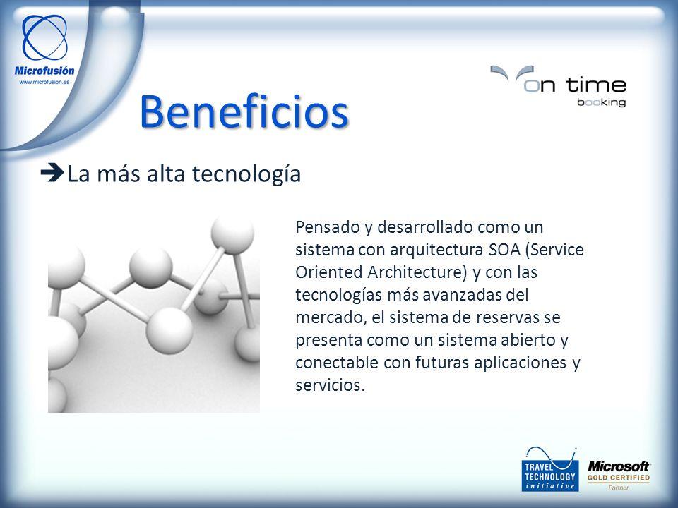 La más alta tecnología Pensado y desarrollado como un sistema con arquitectura SOA (Service Oriented Architecture) y con las tecnologías más avanzadas del mercado, el sistema de reservas se presenta como un sistema abierto y conectable con futuras aplicaciones y servicios.