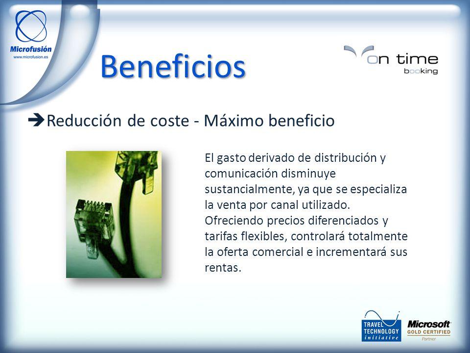 Reducción de coste - Máximo beneficio El gasto derivado de distribución y comunicación disminuye sustancialmente, ya que se especializa la venta por canal utilizado.