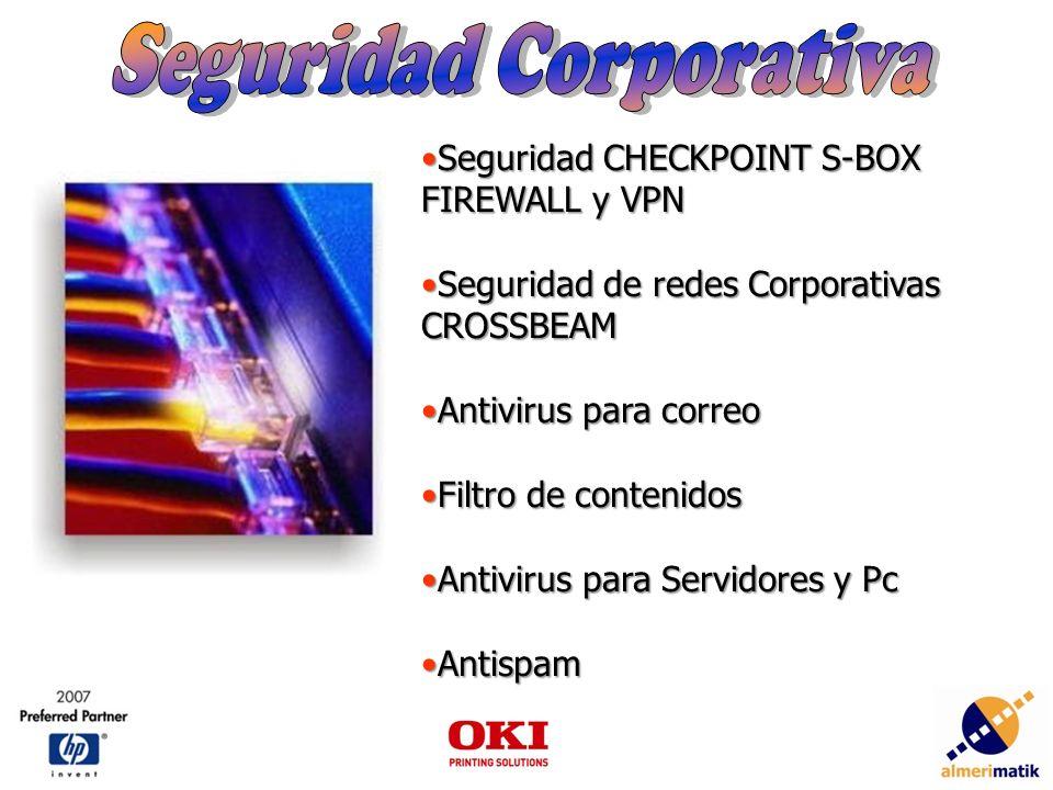 Seguridad CHECKPOINT S-BOX FIREWALL y VPNSeguridad CHECKPOINT S-BOX FIREWALL y VPN Seguridad de redes Corporativas CROSSBEAMSeguridad de redes Corporativas CROSSBEAM Antivirus para correoAntivirus para correo Filtro de contenidosFiltro de contenidos Antivirus para Servidores y PcAntivirus para Servidores y Pc AntispamAntispam