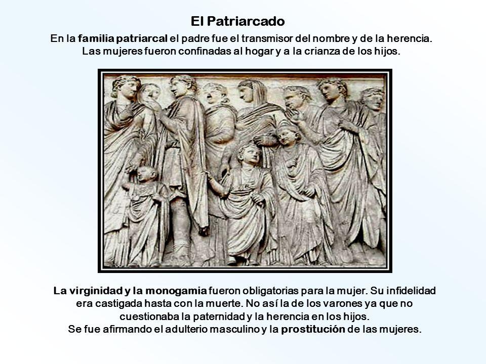 La virginidad y la monogamia fueron obligatorias para la mujer. Su infidelidad era castigada hasta con la muerte. No así la de los varones ya que no c