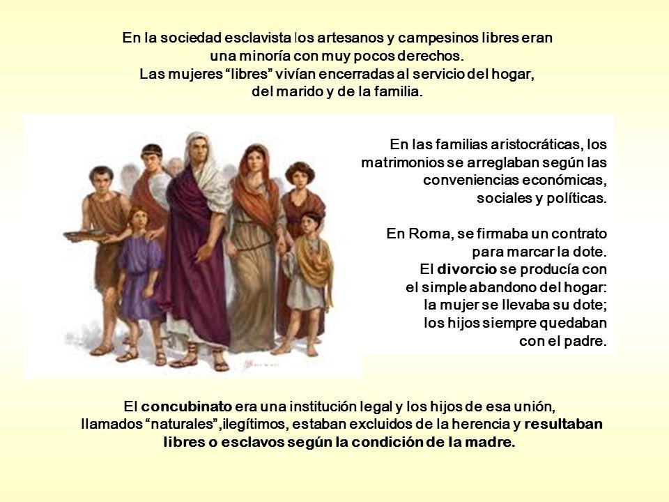 En las familias aristocráticas, los matrimonios se arreglaban según las conveniencias económicas, sociales y políticas. En Roma, se firmaba un contrat