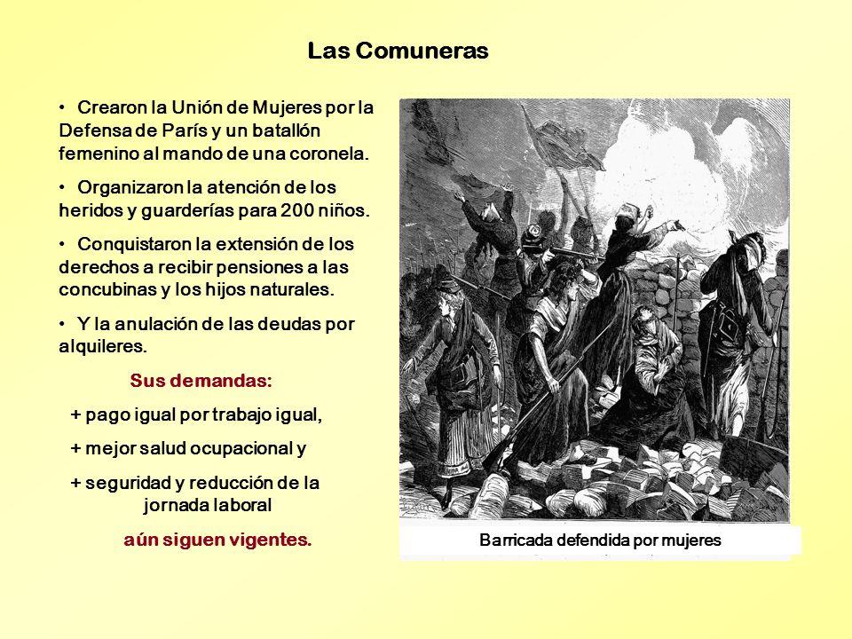 Crearon la Unión de Mujeres por la Defensa de París y un batallón femenino al mando de una coronela. Organizaron la atención de los heridos y guarderí