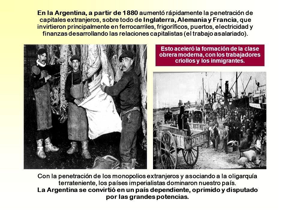 Esto aceleró la formación de la clase obrera moderna, con los trabajadores criollos y los inmigrantes.