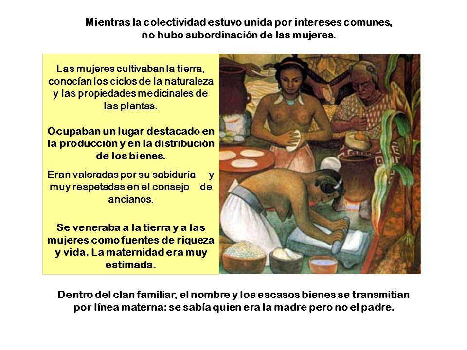 Las mujeres cultivaban la tierra, conocían los ciclos de la naturaleza y las propiedades medicinales de las plantas.