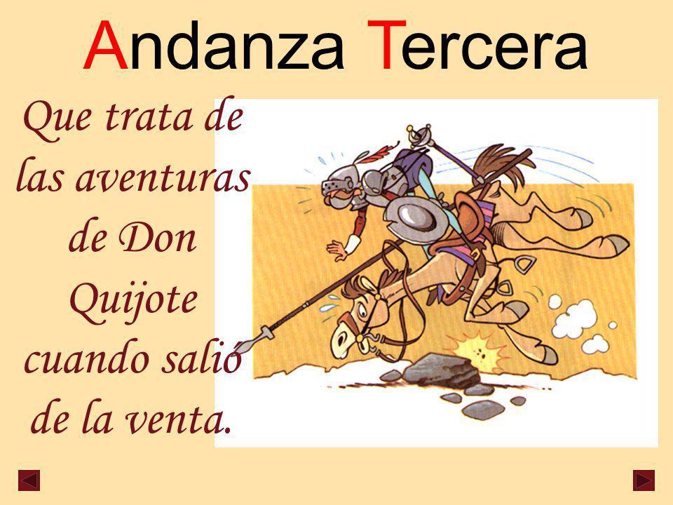 Andanza Tercera Que trata de las aventuras de Don Quijote cuando salió de la venta.