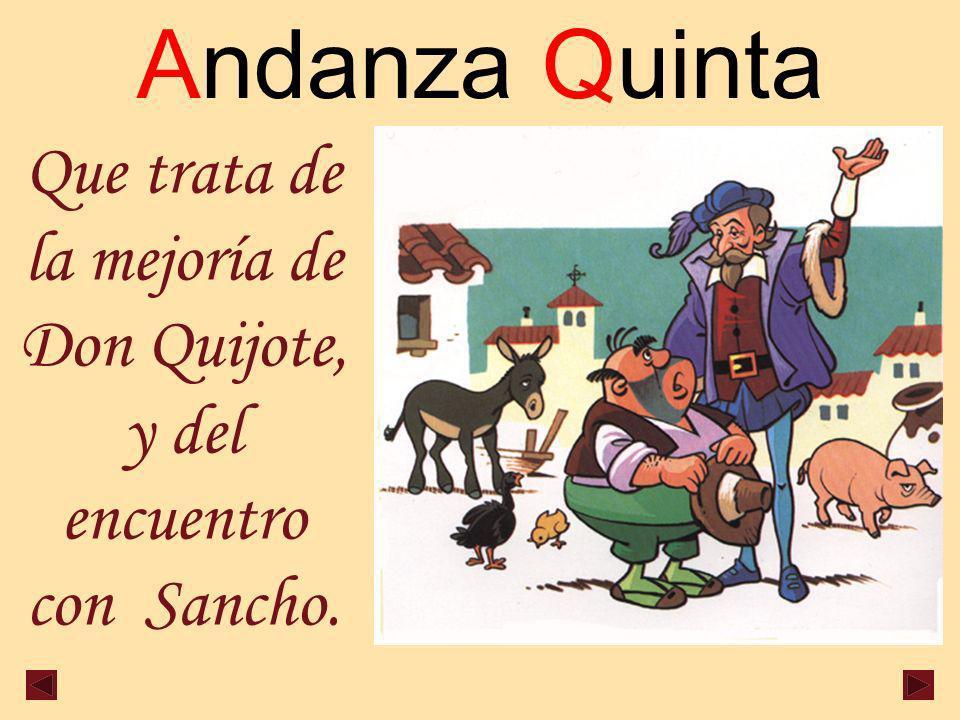 Andanza Quinta Que trata de la mejoría de Don Quijote, y del encuentro con Sancho.