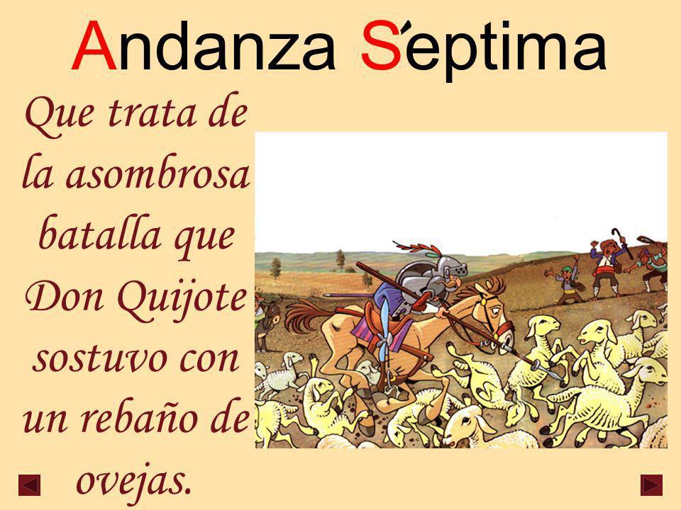 Andanza Septima Que trata de la asombrosa batalla que Don Quijote sostuvo con un rebaño de ovejas.