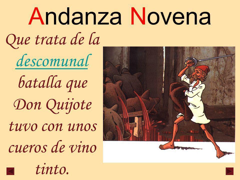 Andanza Novena Que trata de la descomunal batalla que Don Quijote tuvo con unos cueros de vino tinto.