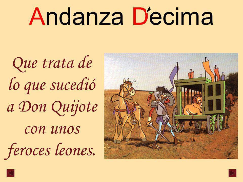 Andanza Decima Que trata de lo que sucedió a Don Quijote con unos feroces leones.