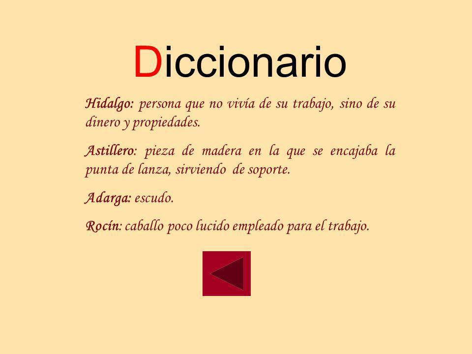 Hidalgo: persona que no vivía de su trabajo, sino de su dinero y propiedades.