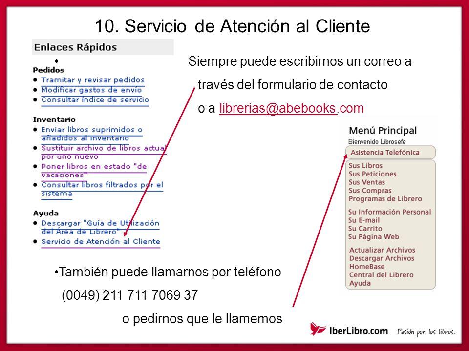 10. Servicio de Atención al Cliente Siempre puede escribirnos un correo a través del formulario de contacto o a librerias@abebooks.comlibrerias@abeboo
