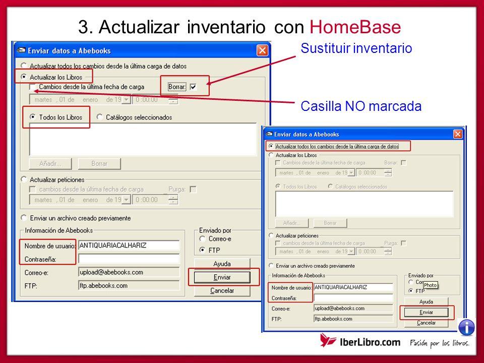 3. Actualizar inventario con HomeBase Sustituir inventario Casilla NO marcada