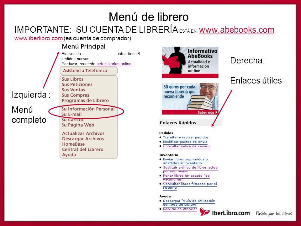 Menú de librero Izquierda : Menú completo Derecha: Enlaces útiles IMPORTANTE: SU CUENTA DE LIBRERÍA ESTÁ EN www.abebooks.com www.iberlibro.com (es cuenta de comprador)www.abebooks.com www.iberlibro.com