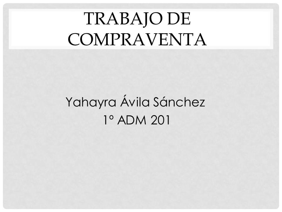 TRABAJO DE COMPRAVENTA Yahayra Ávila Sánchez 1º ADM 201