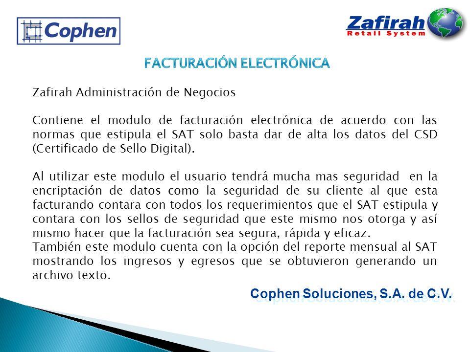 Zafirah Administración de Negocios Contiene el modulo de facturación electrónica de acuerdo con las normas que estipula el SAT solo basta dar de alta