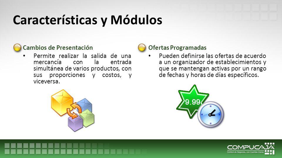 Características y Módulos Paquetes y Combos Permite agrupar distintas mercancías como un solo producto.