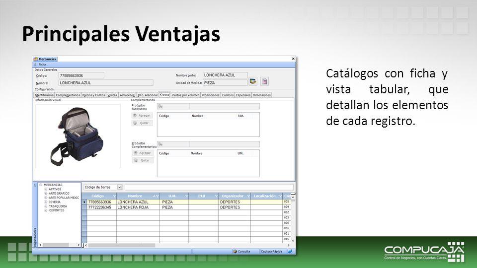 Principales Ventajas Reportes en los más populares formatos electrónicos e impresoras.