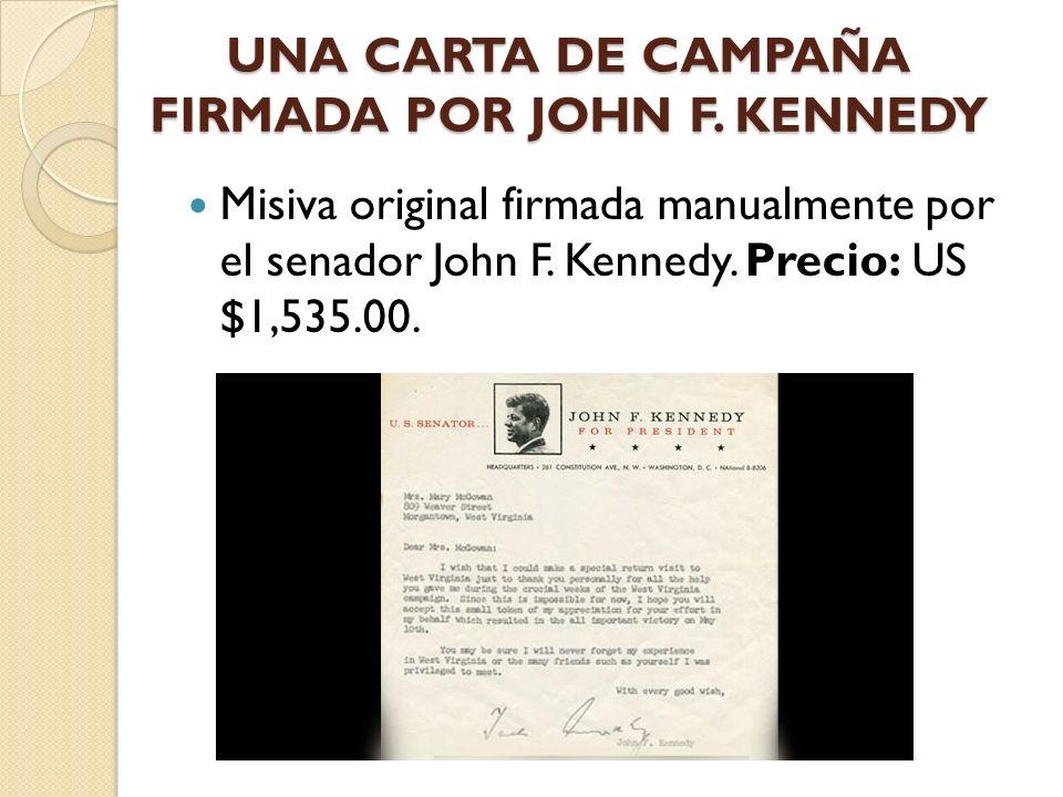 UNA CARTA DE CAMPAÑA FIRMADA POR JOHN F. KENNEDY Misiva original firmada manualmente por el senador John F. Kennedy. Precio: US $1,535.00.
