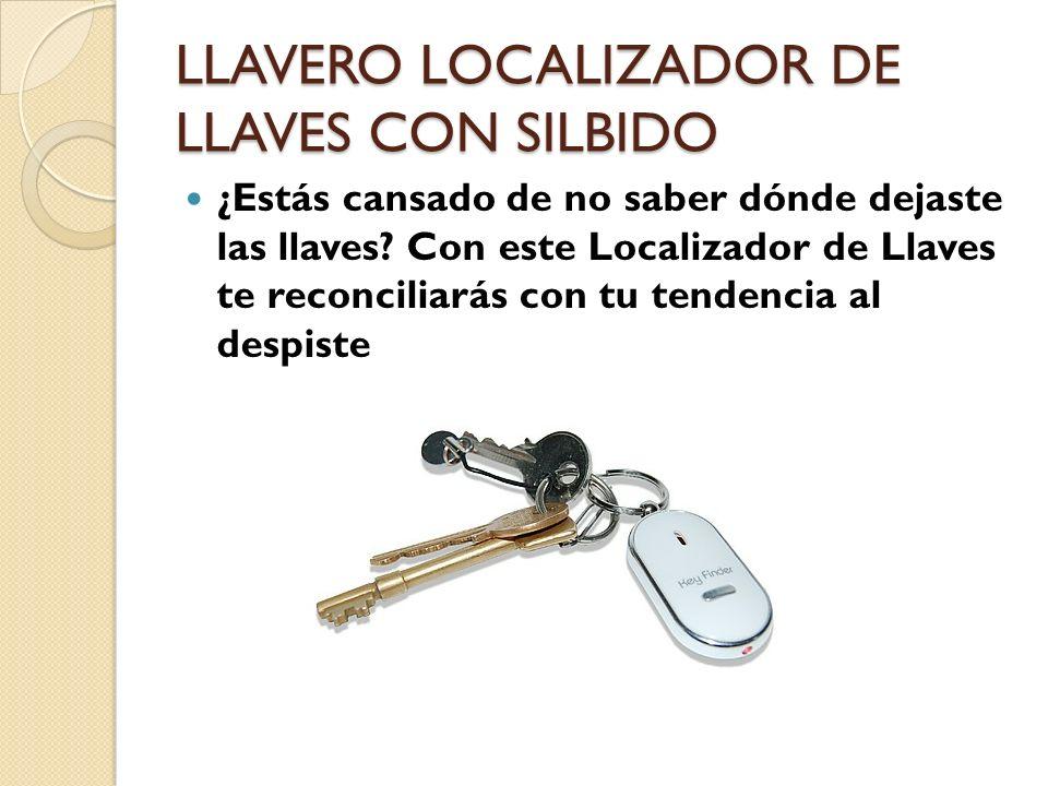 LLAVERO LOCALIZADOR DE LLAVES CON SILBIDO ¿Estás cansado de no saber dónde dejaste las llaves? Con este Localizador de Llaves te reconciliarás con tu