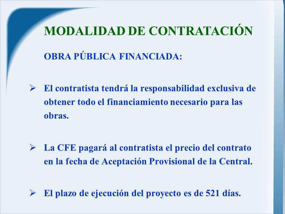 OBRA PÚBLICA FINANCIADA: El contratista tendrá la responsabilidad exclusiva de obtener todo el financiamiento necesario para las obras.
