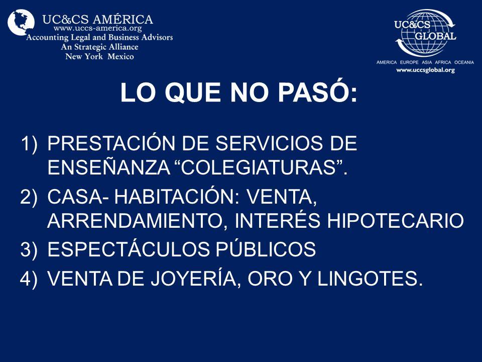 LO QUE NO PASÓ: 1)PRESTACIÓN DE SERVICIOS DE ENSEÑANZA COLEGIATURAS.