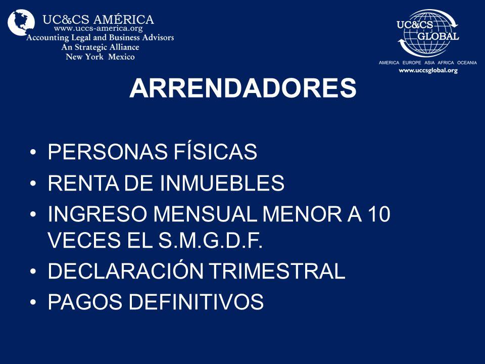 ARRENDADORES PERSONAS FÍSICAS RENTA DE INMUEBLES INGRESO MENSUAL MENOR A 10 VECES EL S.M.G.D.F.