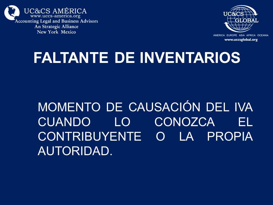FALTANTE DE INVENTARIOS MOMENTO DE CAUSACIÓN DEL IVA CUANDO LO CONOZCA EL CONTRIBUYENTE O LA PROPIA AUTORIDAD.
