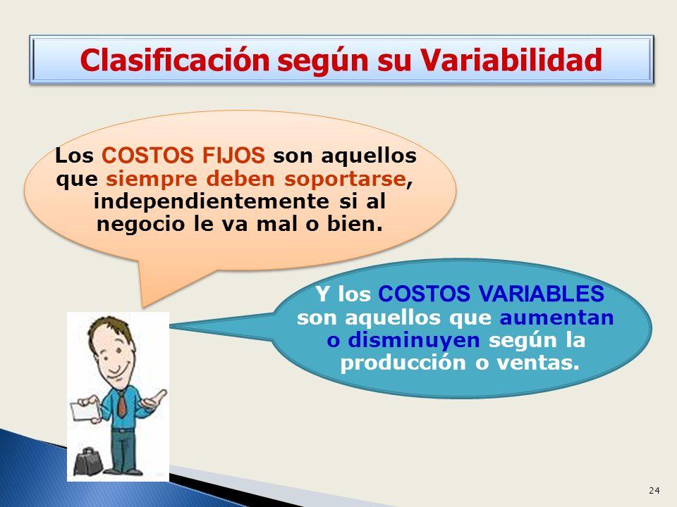 Y los COSTOS VARIABLES son aquellos que aumentan o disminuyen según la producción o ventas.