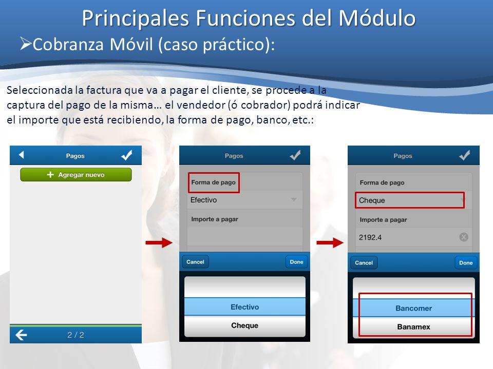 Principales Funciones del Módulo Cobranza Móvil (caso práctico): Seleccionada la factura que va a pagar el cliente, se procede a la captura del pago d