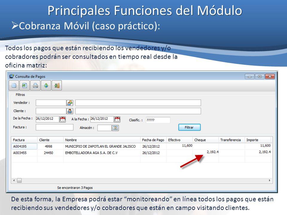 Principales Funciones del Módulo Cobranza Móvil (caso práctico): Todos los pagos que están recibiendo los vendedores y/o cobradores podrán ser consult