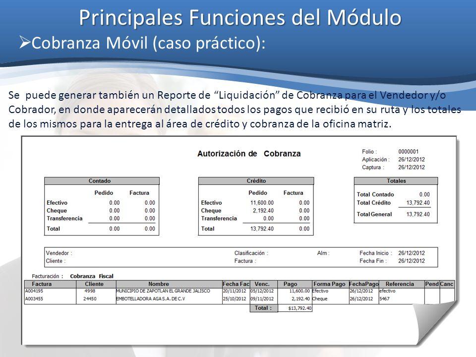 Principales Funciones del Módulo Cobranza Móvil (caso práctico): Se puede generar también un Reporte de Liquidación de Cobranza para el Vendedor y/o C