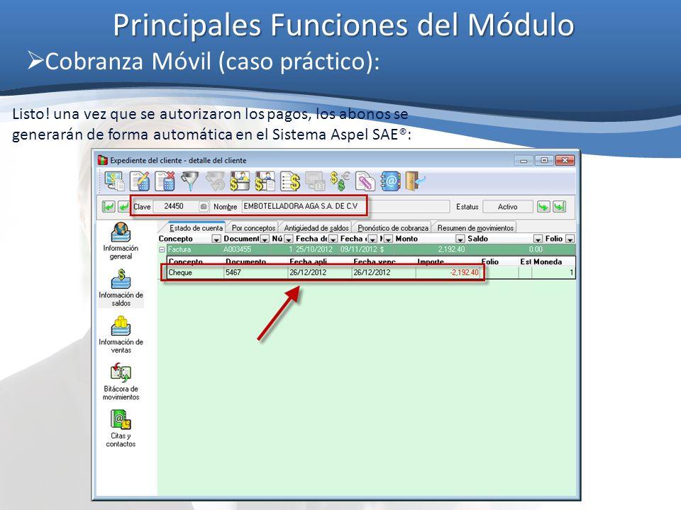 Principales Funciones del Módulo Cobranza Móvil (caso práctico): Listo! una vez que se autorizaron los pagos, los abonos se generarán de forma automát