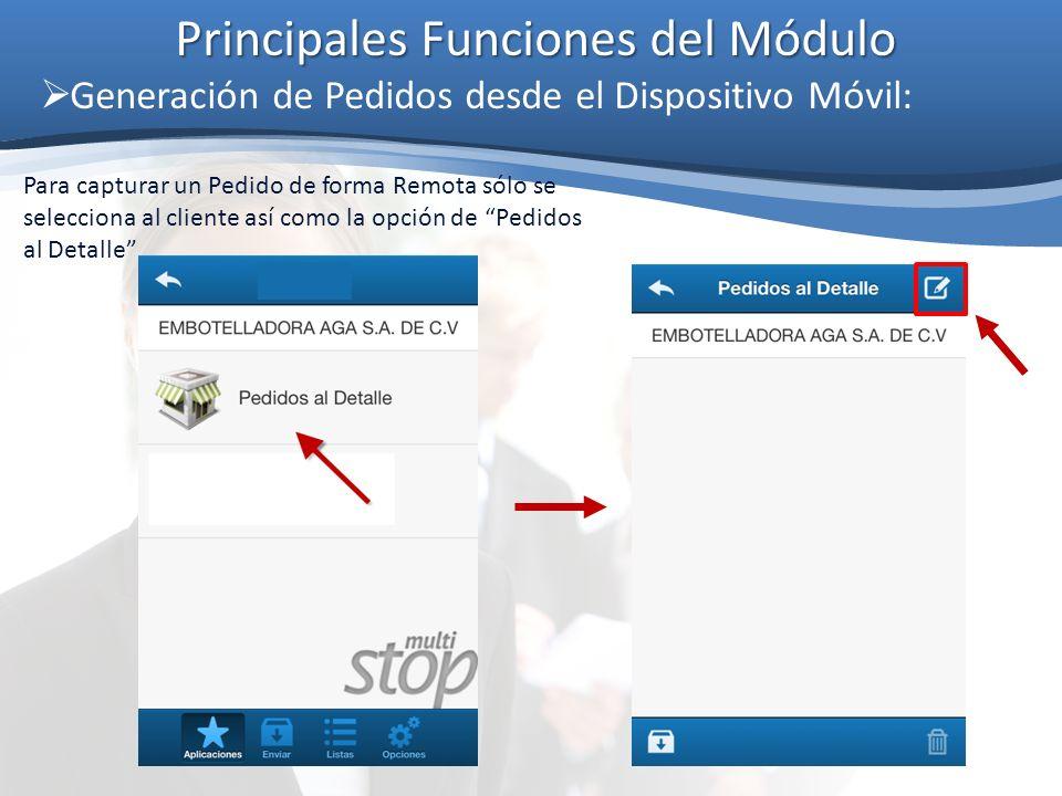 Principales Funciones del Módulo Generación de Pedidos desde el Dispositivo Móvil: Para capturar un Pedido de forma Remota sólo se selecciona al clien