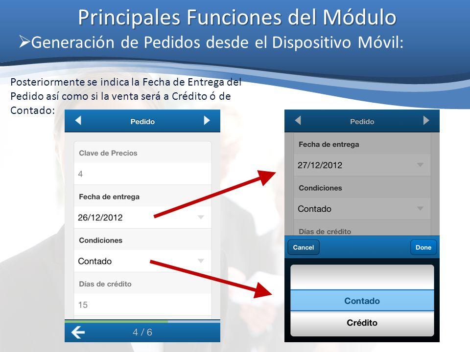 Principales Funciones del Módulo Generación de Pedidos desde el Dispositivo Móvil: Posteriormente se indica la Fecha de Entrega del Pedido así como si