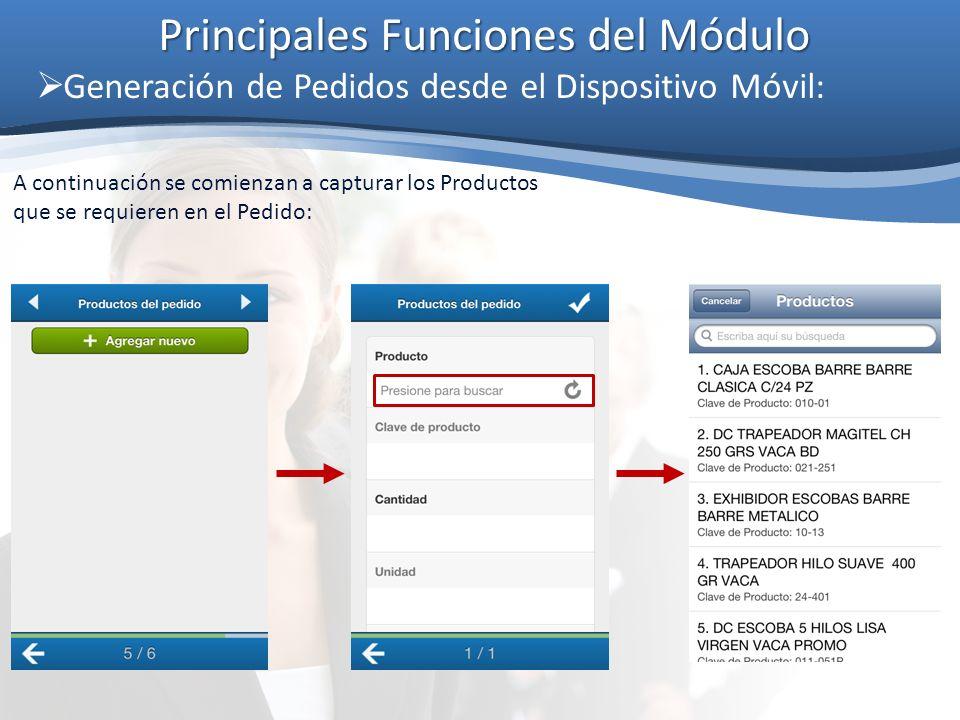 Principales Funciones del Módulo Generación de Pedidos desde el Dispositivo Móvil: A continuación se comienzan a capturar los Productos que se requier