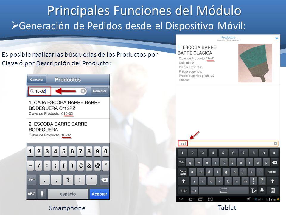 Principales Funciones del Módulo Generación de Pedidos desde el Dispositivo Móvil: Es posible realizar las búsquedas de los Productos por Clave ó por