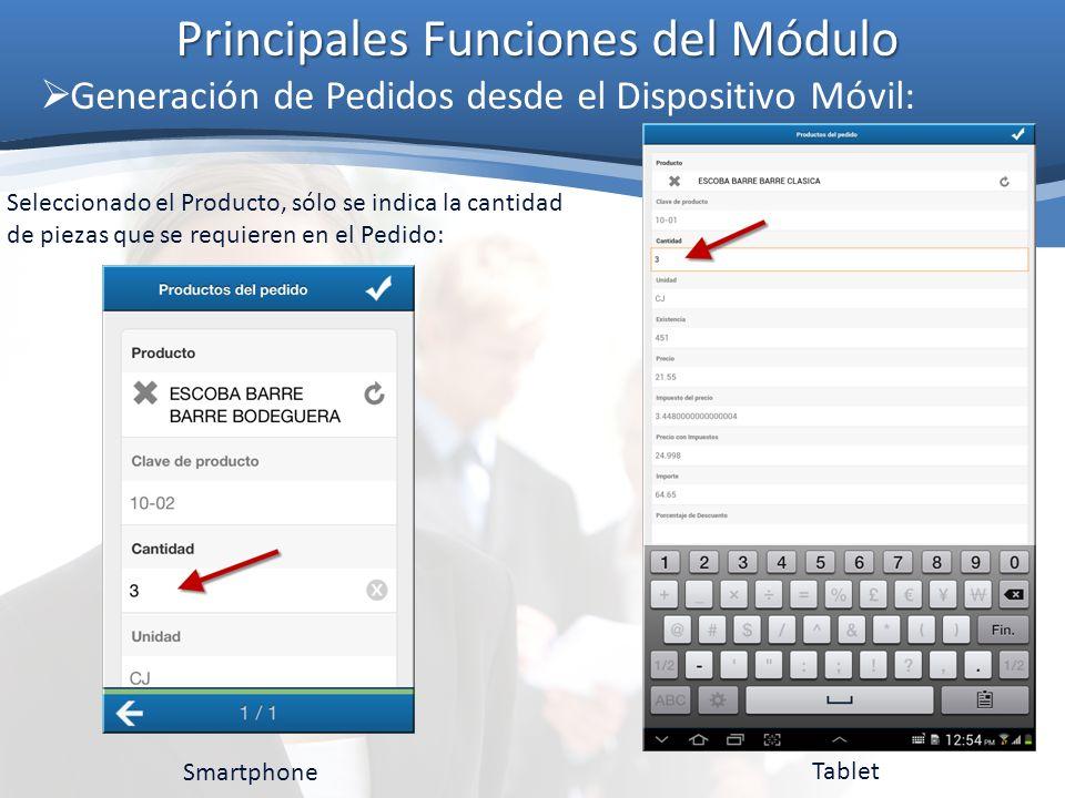 Principales Funciones del Módulo Generación de Pedidos desde el Dispositivo Móvil: Seleccionado el Producto, sólo se indica la cantidad de piezas que