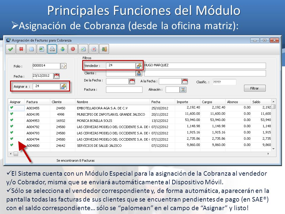 Principales Funciones del Módulo Asignación de Cobranza (desde la oficina matriz): El Sistema cuenta con un Módulo Especial para la asignación de la C