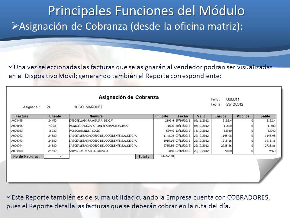 Principales Funciones del Módulo Asignación de Cobranza (desde la oficina matriz): Este Reporte también es de suma utilidad cuando la Empresa cuenta c