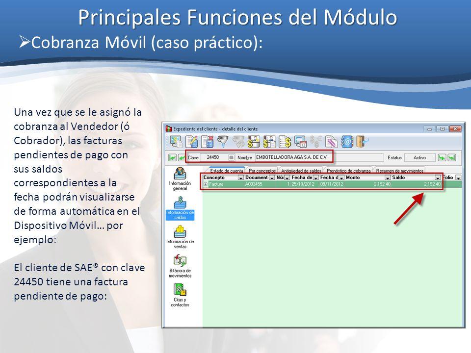 Principales Funciones del Módulo Cobranza Móvil (caso práctico): Desde el Dispositivo Móvil se pueden buscar a los clientes tanto por clave como por nombre: