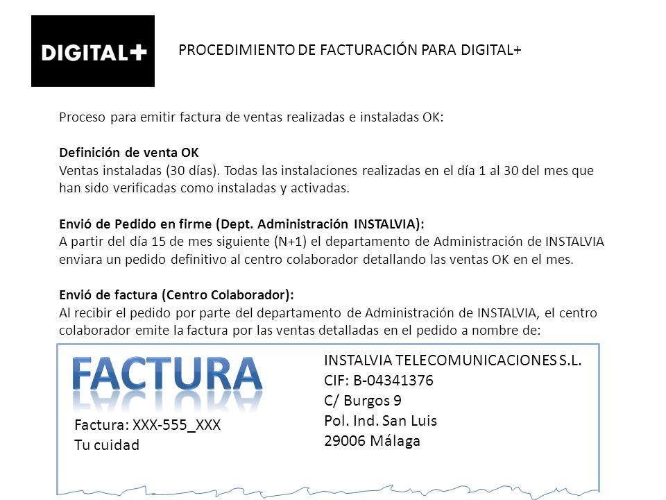 PROCEDIMIENTO DE FACTURACIÓN PARA DIGITAL+ Proceso para emitir factura de ventas realizadas e instaladas OK: Definición de venta OK Ventas instaladas