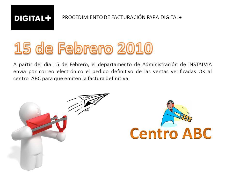 PROCEDIMIENTO DE FACTURACIÓN PARA DIGITAL+ A partir del día 15 de Febrero, el departamento de Administración de INSTALVIA envía por correo electrónico