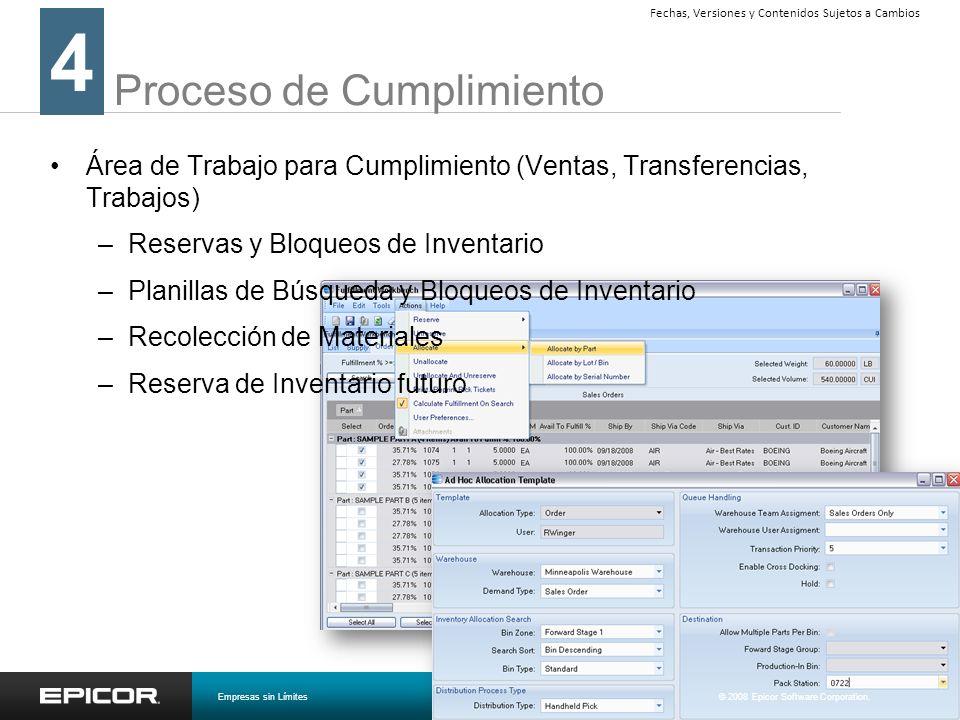 Proceso de Cumplimiento 4 Empresas sin Límites© 2008 Epicor Software Corporation. Fechas, Versiones y Contenidos Sujetos a Cambios Área de Trabajo par