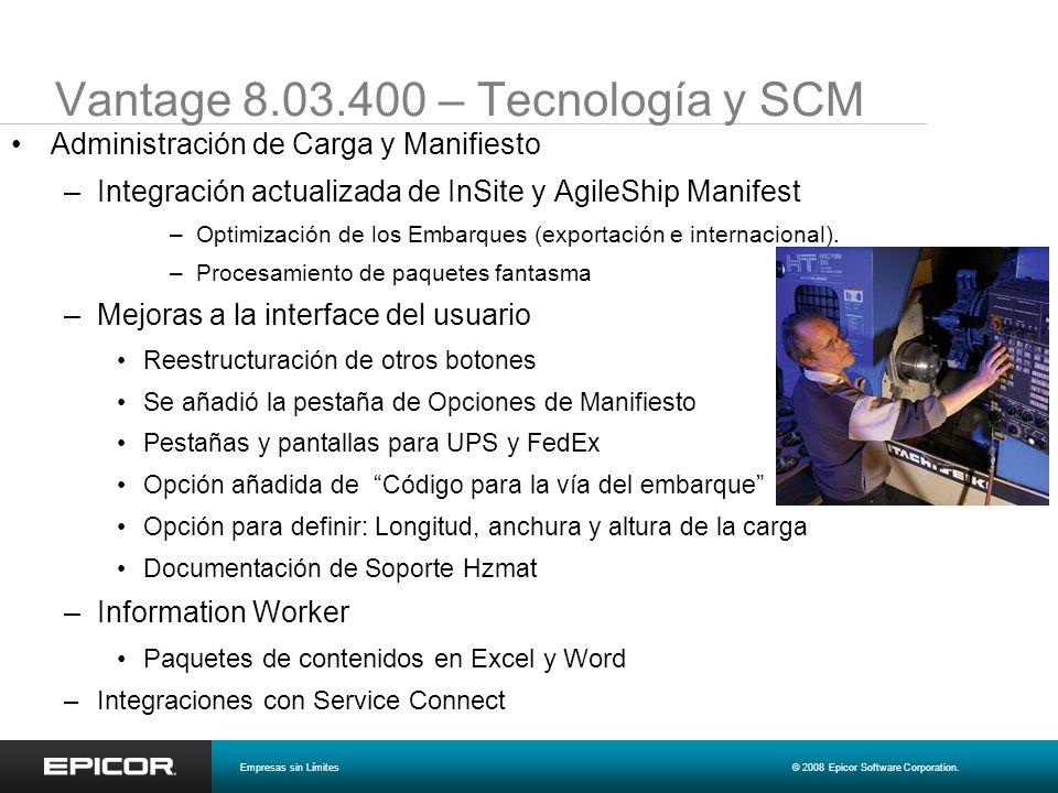 Vantage 8.03.400 – Tecnología y SCM Administración de Carga y Manifiesto –Integración actualizada de InSite y AgileShip Manifest –Optimización de los