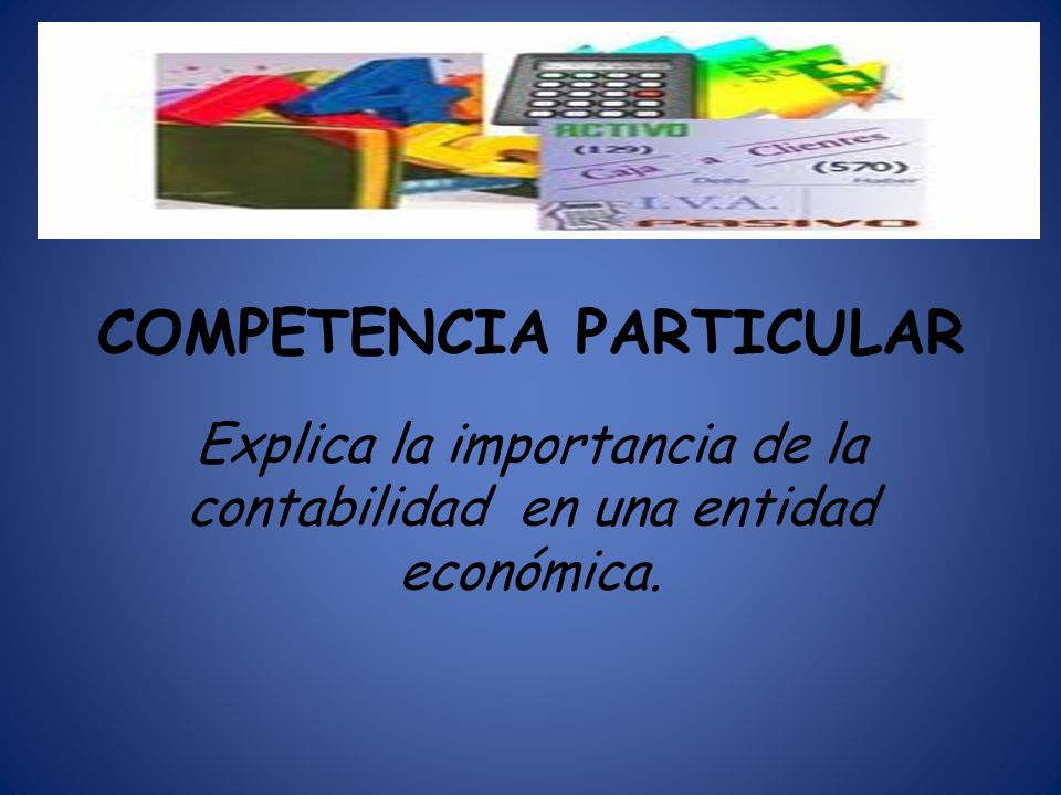 RAP.1 Relaciona diversas definiciones de contabilidad y entidad económica con base a los autores seleccionados.