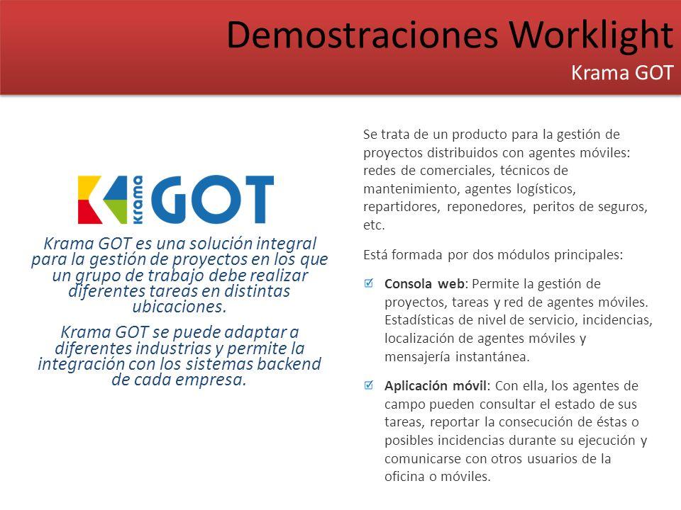 Demostraciones Worklight Krama GOT Demostraciones Worklight Krama GOT Krama GOT es una solución integral para la gestión de proyectos en los que un gr